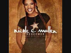Nicole C. Mullen - My Redeemer Lives  I KNOW my Redeemer lives!