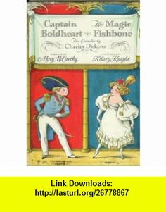 Captain Boldheart /the Magic Fishbone; Two Comedies by Charles Dickens Charles Dickens, Hilary Knight, Mary McCarthy ,   ,  , ASIN: B000JJWM0I , tutorials , pdf , ebook , torrent , downloads , rapidshare , filesonic , hotfile , megaupload , fileserve