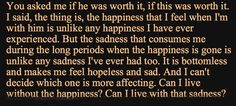 So I've decided to look for my own happiness...