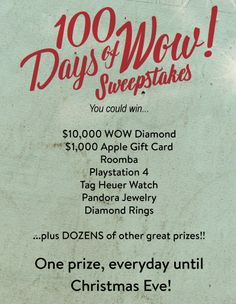 It's the 100 Days of Wow Sweepstakes from Grogan Jeweler's with a new prize, everyday until Christmas Eve!