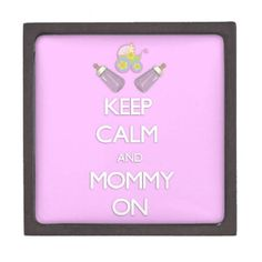 Keep Calm and Mommy On Premium Gift Boxes from GraphicAllusions