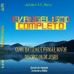 daniel49candido: Evangelismo Completo - Como Batizar e Firmar Novos...