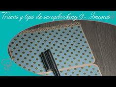 (2) Trucos y tips de scrapbooking y manualidades 9 | Imanes cuales y como usarlos - YouTube