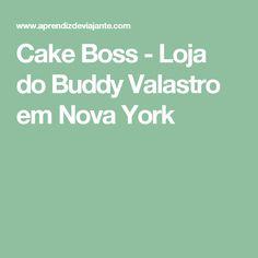 Cake Boss - Loja do Buddy Valastro em Nova York