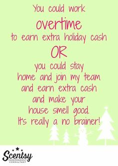 I'd love to have you join my team. Just visit www.carischlie.scentsy.us to get started. Or email me CariScentsy@gmail.com with your questions