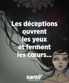 Disappointments open eyes and close hearts. French Quotes, Bad Mood, Mood Quotes, Some Words, Positive Attitude, Positive Affirmations, Beautiful Words, Decir No, Best Quotes