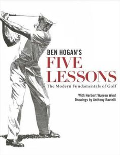 A timeless classic with nearly one million copies in print, Ben Hogans Five Lessons outlines the building blocks of winning golf from one of the all-time masters of the sportfully illustrated with dra