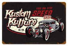Retro Kustom Kulture Tin Sign, $39.97 (http://www.jackandfriends.com/vintage-kustom-kulture-metal-sign/)