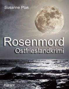 Klarant Verlag : Ostfriesland/Nordsee-Krimis http://klarantsblog.blogspot.de/p/krimis.html