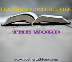 Why it is so important to teach our children God's Word and how to do it! This is my Sunday post for 31 Days of Intentional Parenting!