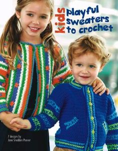 Kids Playful Sweaters to Crochet-Written for sizes and there are two cardigans and five pullovers. Crochet World, Crochet Books, Crochet Patterns, Crochet Kits, Crochet For Kids, Crochet Projects, Art For Kids, Pullover, Sweaters