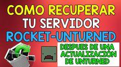 COMO RECUPERAR MI SERVIDOR ROCKET DESPUES DE UNA ACTUALIZACION DE UNTURNED