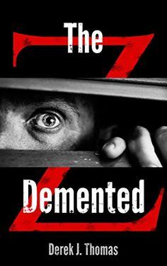The Demented (The Demented: Z Book 1) by Derek J. Thomas http://www.amazon.com/dp/B00FF1JI0W/ref=cm_sw_r_pi_dp_TzaKvb09WFP9V