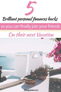 5 brilliant personal finance hacks so you can finally join your friends on their next vacation. Two weeks ago I got a text from my best friend Sarah inviting me to a girls vacation,  but I had to turn it down because of all my debt however with this post I'll be able to go to the next one. Great read