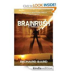 BRAINRUSH, a Thriller (Book One) --- http://www.pinterest.com.welik.es/br