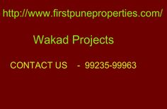 http://www.firstpuneproperties.com/invest-in-new-pre-launch-upcoming-wakad-projects/ Wakad Projects