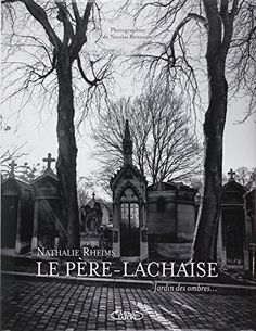 Le Père-Lachaise : Jardin des ombres de Nathalie Rheims http://www.amazon.fr/dp/2749923409/ref=cm_sw_r_pi_dp_oAtLub07WXYMG
