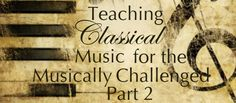 Teaching Classical Music 2