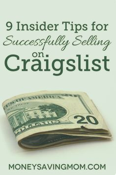 Here are nine insider tips for successfully selling on Craigslist to help increase your budget.
