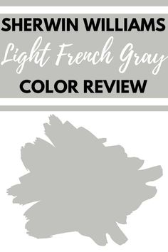Sherwin Williams Light French Gray SW 0055, Is it The Perfect Gray Paint Color? Find out what makes this gray paint color one of the best Sherwin Williams paint colors. #paintcolors #gray #homeimprovement #interiordesign Neutral Gray Paint, Light Grey Paint Colors, Best Gray Paint Color, Greige Paint Colors, Paint Colors For Home, Paint Colours, Wall Colors, House Colors, Room Colors