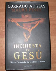 Inchiesta su Gesù - Corrado Augias, Mauro Pesce
