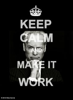 Nina Garcia's photo: OMG! Love this poster! Have you seen this @timgunn? KEEP CALM AND MAKE IT WORK! CC: @ProjectRunway
