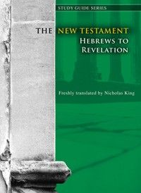 The New Testament: Hebrews to Revelations