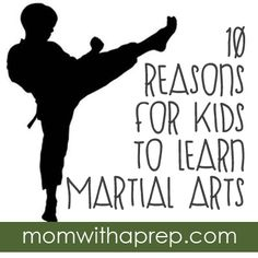 Mom with a PREP |  10 Reasons Why a Martial Arts Education is a Good Thing for the Prepared Kid