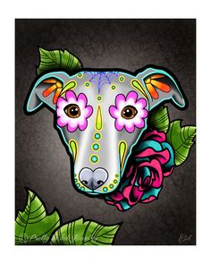 Whippet - Greyhound Day of the Dead Dog Sugar Skull Dog Art Print - 8 x 10 - Prints for Pits Rescue Donation by PrettyInInkJewelry on Etsy https://www.etsy.com/listing/233798581/whippet-greyhound-day-of-the-dead-dog
