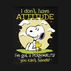 Check out this awesome 'Snoopy' design on I got a attitude u can't handle Snoopy Images, Snoopy Pictures, Charlie Brown Quotes, Charlie Brown And Snoopy, Peanuts Quotes, Snoopy Quotes, Peanuts Cartoon, Peanuts Snoopy, Cute Quotes