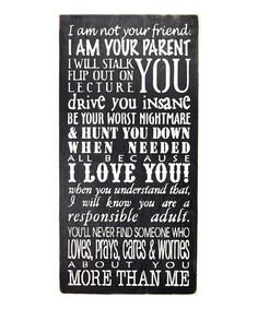 'I Am Not Your Friend. I Am Your Parent' Wall Art by Sara's Signs #zulily #zulilyfinds