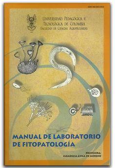 Manual de laboratorio de fitopatología – Clemencia Ávila de Moreno - Universidad Pedagógica y Tecnológica de Colombia, UPTC  http://www.librosyeditores.com/tiendalemoine/bacteriologia/1954-manual-de-laboratorio-de-fitopatologia.html    Editores y distribuidores.