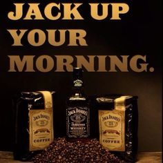 Coffee to start the day...Jack to end the day...<3 <3 <3