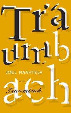 Title: Traumbach  | Author: Joel Haahtela | Designer: Päivi Puustinen Books To Read, My Books, Cover Design, Team Logo, Novels, Author, Calm, Reading, Logos