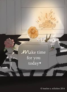 Make time for you today !!!