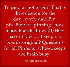 To pin...or not to pin..that is the question of the day.#Repin By:Pinterest++ for iPad#