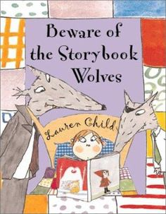 Beware Of The Storybook Wolves: Lauren ChiId Please buy real books from a real book store Children's Book Characters, Storybook Characters, Books For Boys, Childrens Books, Cinderella Fairy Godmother, Fractured Fairy Tales, Wolf Book, Wolf Children, Library Skills