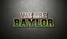 We are Baylor and Baylor we'll always be!