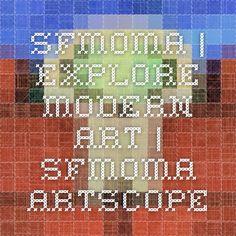 SFMOMA | Explore Modern Art | SFMOMA ArtScope