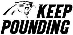"""Description: **Disclaimer** This decal is NOT licensed buy the NFL or any affiliate. You will receive a custom sized Carolina Panthers, """"Keep Pounding"""" die cut decal. Please specify size and color of"""