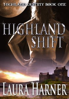 Book Review of Highland Shift by Laura Harner on www.sciencefictionandsuch.com