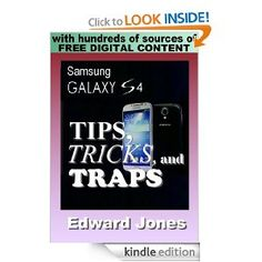 Amazon.com: Samsung Galaxy S4 Tips, Tricks, and Traps: A How-To Tutorial for the Samsung Galaxy S4 eBook: Edward Jones: Kindle Store