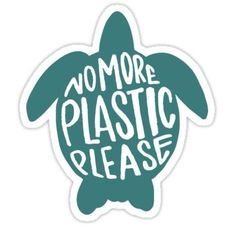 No more plastic - turtle stickers with environmental awareness message Meme Stickers, Tumblr Stickers, Phone Stickers, Cool Stickers, Printable Stickers, Macbook Stickers, Papel Sticker, Red Bubble Stickers, Plastic Stickers