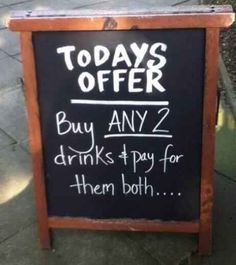 We've always enjoyed coming across clever chalkboard signs so we thought we would share our favorites with you! As you scroll through the list, keep in mind these four ways chalkboard signs are helping attract foot traffic. Funny Bar Signs, Pub Signs, Beer Signs, Drink Signs, Wall Signs, Little Britain, Server Life, Guter Rat, False Advertising