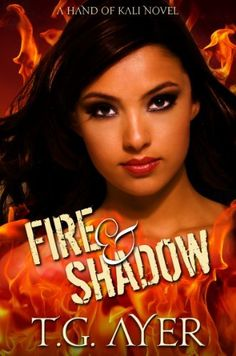 Fire & Shadow (The Hand of Kali Series Book 1) by T.G. Ayer, http://www.amazon.com/dp/B00E4PQU1A/ref=cm_sw_r_pi_dp_w5Quub0PK0Y8S