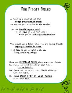 Fidget rules. Might need to be modified a bit for older students, but a good idea.