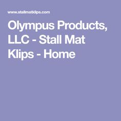 Olympus Products, LLC - Stall Mat Klips - Home