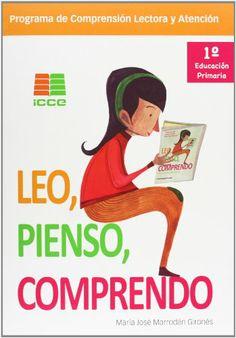 Leo, Pienso, Comprendo : 1 Educación Primaria. José María Marrodán Gironés. ICCE, 2013