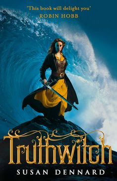 Truthwitch (The Witchlands #1) by Susan Dennard - January 5th 2016 by Tor Teen (UK)