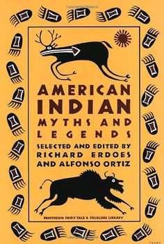 American Indian Myths and Legends (Pantheon Fairy Tale & Folklore Library) by Richard Erdoes: Gathering 160 tales from 80 tribal groups to offer a rich and lively panarama of the Native American mythic heritage.